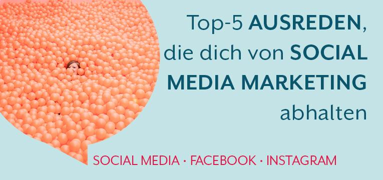 Die Top-5-Ausreden, die dich davon abhalten mit Social Media Marketing durchzustarten