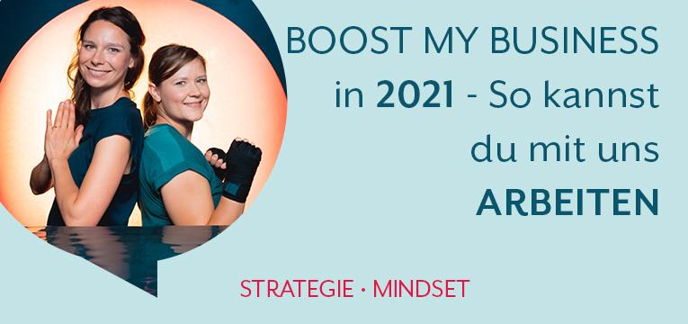 Boost my Business in 2021 - So kannst du mit uns arbeiten