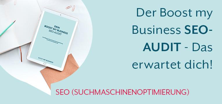 So machen wir deinen Boost my Business SEO-Audit
