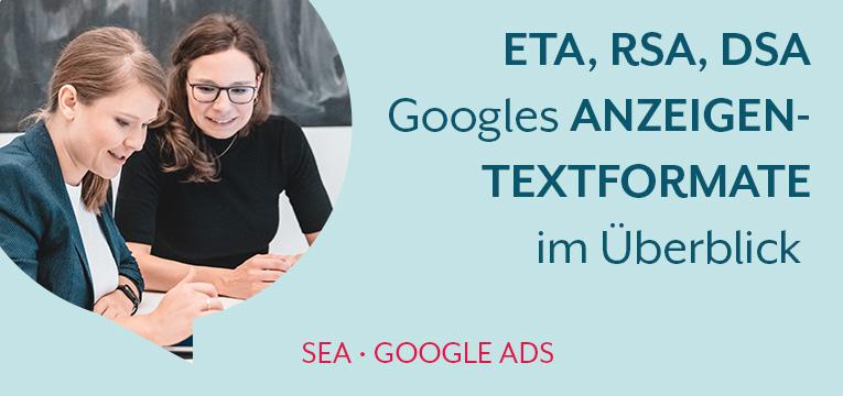 ETA, RSA, DSA - Googles Textanzeigenformate