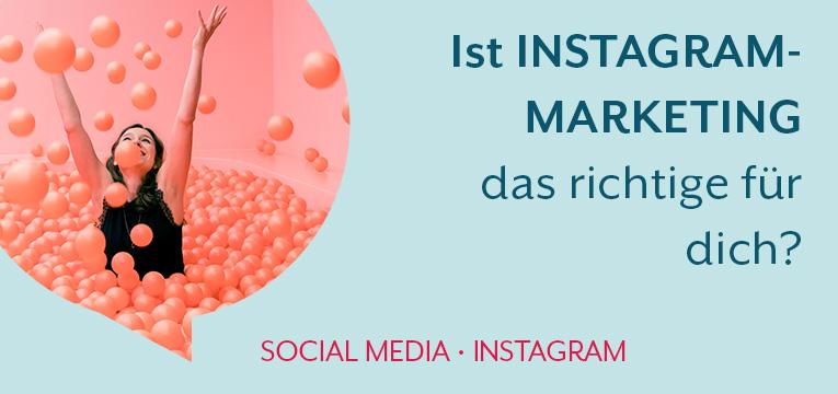 Ist Instagram-Marketing das richtige für dich?