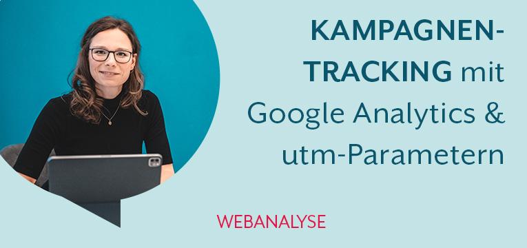 Kampagnentracking mit Google Analytics und utm-Parametern