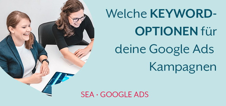 Keywordoptionen bei Google Ads – Welche solltest du nutzen?