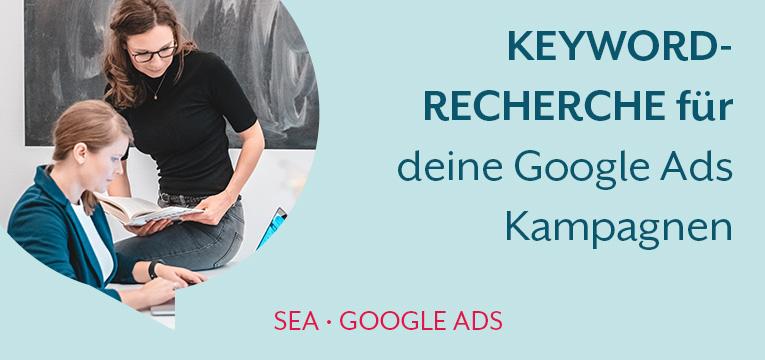 Finde die richtigen Keywords für deine Google Ads Kampagnen