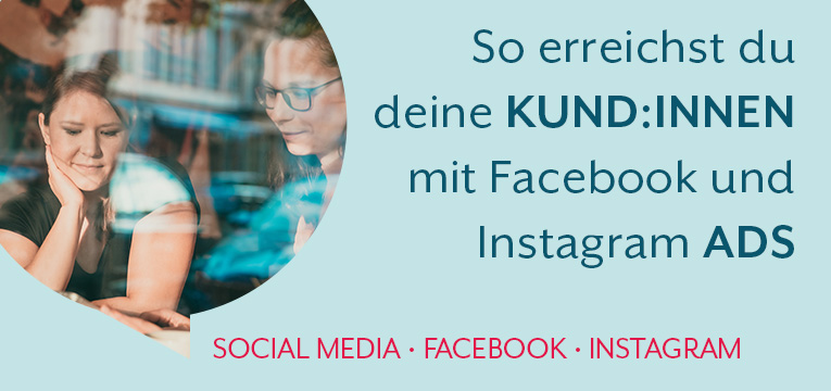 So erreichst du deine Kunden mit Facebook und Instagram Ads