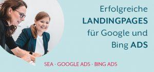 Erfolgreiche Landingpages für Google & Bing Ads