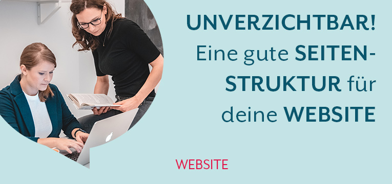 Unverzichtbar - Eine gute Seitenstruktur für deine Website