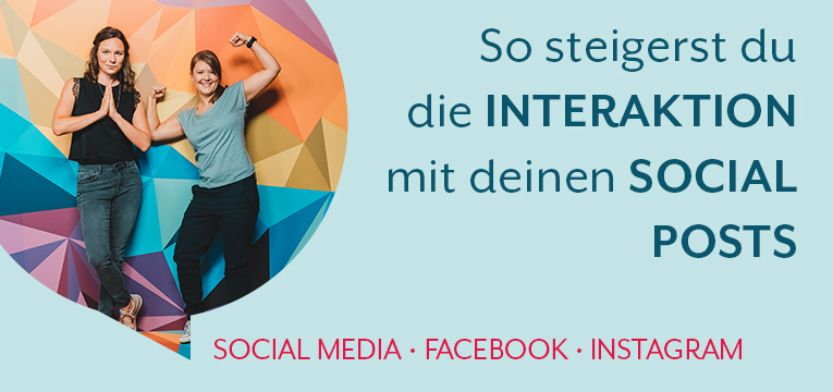 So steigerst du die Interaktionen mit deinen Facebook und Instagram Posts