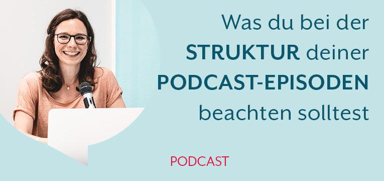 So strukturierst du deine Podcast Episoden