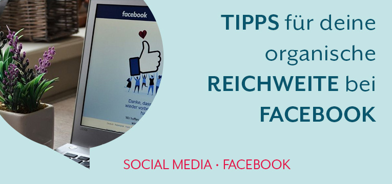 Tipps für deine organische Facebook Reichweite