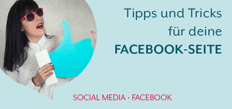 Tipps und Tricks für deine Facebook Unternehmensseite