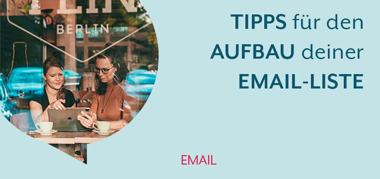 Unsere Tipps für den Aufbau deiner erfolgreichen Email-Liste
