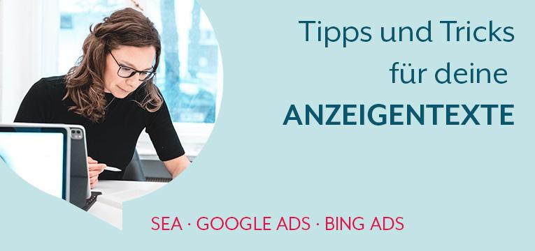 Tipps und Tricks für deine Google und Bing Anzeigentexte